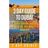 3 Day Guide to Dubai