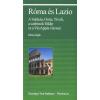 RÓMA ÉS LAZIO - A VATIKÁN, OSTIA, TIVOLI, A SZABINOK FÖLDJE ÉS A VIA APPIA VÁROSAI (ITÁLIAI TÁJAK)