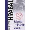 Bohumil Hrabal Szigorúan ellenőrzött vonatok