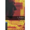 Isaac Asimov OXFORD BOOKWORMS LIBRARY 5. - I, ROBOT