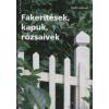 Ingald Andersson FAKERÍTÉSEK, KAPUK, RÓZSAÍVEK
