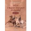 Ernst József 100 év a magyar lovassport történetéből  - 1. kötet 1872-1914