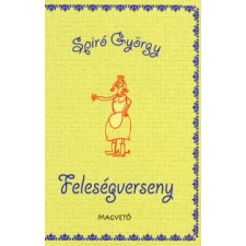 Spiró György FELESÉGVERSENY regény