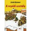 Erich Kästner A REPÜLŐ OSZTÁLY (17. KIADÁS)