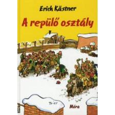 Erich Kästner A REPÜLŐ OSZTÁLY (17. KIADÁS) gyermek- és ifjúsági könyv