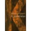 Kőszeg Ferenc K. TÖRTÉNETEI