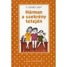 G. Szabó Judit HÁRMAN A SZEKRÉNY TETEJÉN (6. KIADÁS) /PÖTTYÖS KÖNYVEK gyermek- és ifjúsági könyv