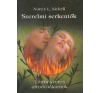 Nancy L. Nickell SZERELMI SERKENTŐK - TERMÉSZETES AFRODIZIÁKUMOK életmód, egészség
