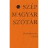 Podmaniczky Szilárd SZÉP MAGYAR SZÓTÁR - TÖRTÉNETEK A-TÓL Z-IG