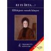 Havas Katalin KI IS ÍRTA...? - ELFELEJTETT VERSEK