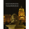 Illés Andrea MAGYARORSZÁG VILÁGÖRÖKSÉGEI