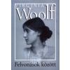 Virginia Woolf FELVONÁSOK KÖZÖTT