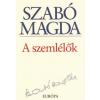 Szabó Magda A szemlélők