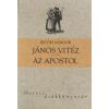 Petőfi Sándor JÁNOS VITÉZ - AZ APOSTOL