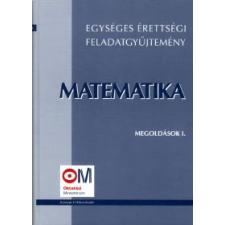 Egységes érettségi feladatgyűjtemény. Matematika, Megoldások I. tankönyv