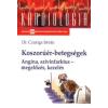 Czuriga István KOSZORÚÉR-BETEGSÉGEK - ANGINA, SZIVINFARKTUS - MEGELŐZÉS, KEZELÉS -