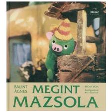 Bálint Ágnes, Bródy Vera Megint Mazsola gyermek- és ifjúsági könyv