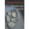 Thomas Bernhard ÖNÉLETRAJZI ÍRÁSOK