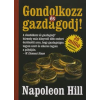 Napoleon Hill GONDOLKOZZ ÉS GAZDAGODJ!