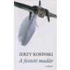 Jerzy Kosinski A FESTETT MADÁR