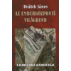 Drábik János AZ EMBERKÖZPONTÚ VILÁGREND /A GLOBALIZMUS ALTERNATÍVÁJA