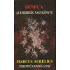 Lucius Annaeus Seneca, Marcus Aurelius AZ EMBERSÉG NAGYKÖNYVE - TEREMTŐ GONDOLATOK