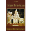 G. R. S. Mead CORPUS HERMETICUM - HERMÉSZ TRISZMEGISZTOSZ