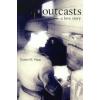 Susan M. Papp Outcasts: A love story