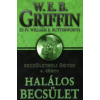 W. E. B. Griffin HALÁLOS BECSÜLET - BECSÜLETBELI ÜGYEK 4.