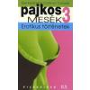 PAJKOS MESÉK 3. - EROTIKUS TÖRTÉNETEK
