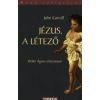 John Carroll JÉZUS, A LÉTEZŐ - HOMO RELIGIOSUS
