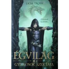 Licia Troisi ÉGVILÁG - GYILKOSOK SZEKTÁJA regény