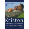 Kriston Andrea KRISTON INTIM TORNA FÉRFIAKNAK - A FÉRFIERŐ MEGTARTÁSA