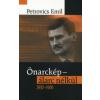 Petrovics Emil ÖNARCKÉP - ÁLARC NÉLKÜL 1930-1966.