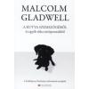 Malcolm Gladwell A kutya szemszögéből és egyéb ritka nézőpontokból