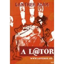 Gantner Ádám A LATOR /A L@TOR irodalom