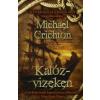 Michael Crichton KALÓZVIZEKEN