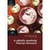Mészáros Rezső, Boros Lajos, Nagy Erika, Nagy Gábor, Pál Viktor A Globális Gazdaság Földrajzi Dimenziói