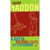 Mark Haddon A kutya különös esete az éjszakában