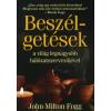 John Milton Fogg Beszélgetések a világ legnagyobb hálózatszervezőjével