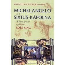 Ross King Michelangelo és Sixtus-kápolna művészet