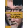 Bárdos András VÁGÓ ISTVÁN - KINYITOM A SZÁMAT! - ÚJ FEJEZETEKKEL!