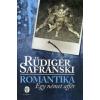 Rüdiger Safranski ROMANTIKA - EGY NÉMET AFFÉR