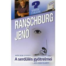 Ranschburg Jenő A SERDÜLÉS GYÖTRELMEI - MÁR NEM GYEREK... MÉG NEM FELNŐTT társadalom- és humántudomány