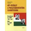 Szakolczai György, Szabó Róbert Két kísérlet a proletárdiktatúra elhárítására