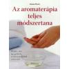 Joanna Hoare Az aromaterápia teljes módszertana