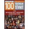Hahner Péter 100 TÖRTÉNELMI TÉVHIT, AMIT BIZTOSAN TUDSZ A TÖRTÉNELEMRŐL - ÉS MIND ROSSZUL TUDOD