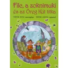 Tóth Zita FILC, A ZOKNIMUKI ÉS AZ ÖREG KÚT TITKA gyermek- és ifjúsági könyv