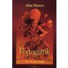 John Masters FOJTOGATÓK - KÁLI ISTENNŐ SZOLGÁI