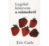Eric Carle LEGELSŐ KÖNYVEM A SZÁMOKRÓL gyermek- és ifjúsági könyv